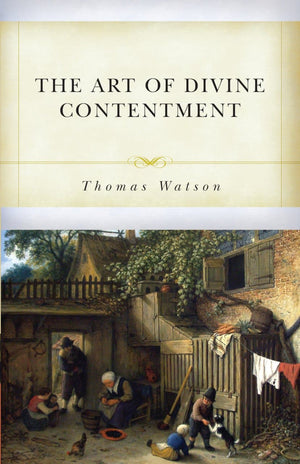 The Art of Divine Contentment by Watson, Thomas (9781601787460) Reformers Bookshop