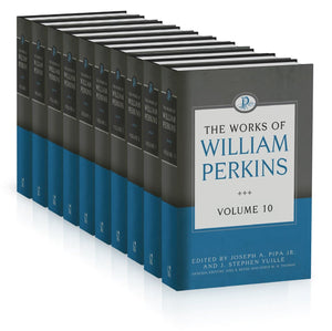The Works of William Perkins, 10 Volume Series by Perkins, William (9781601788153) Reformers Bookshop