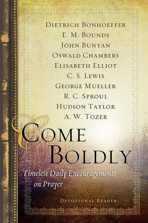 9781612913810-Come Boldly: Timeless Daily Encouragements on Prayer-Various