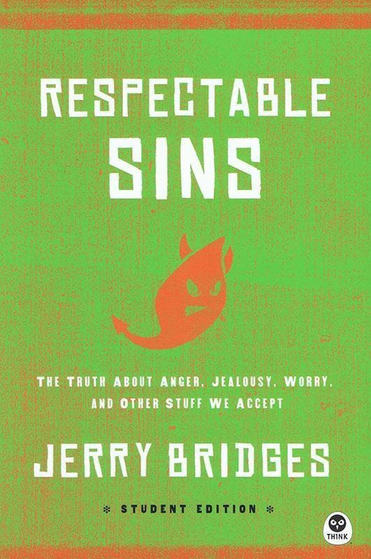 9781612914961-Respectable Sins Student Edition: The Truth About Anger, Jealousy, Worry, and Other Stuff We Accept-Bridges, Jerry