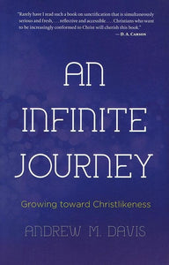 9781620202364-Infinite Journey, An: Growing toward Christlikeness-Davis, Andrew M.