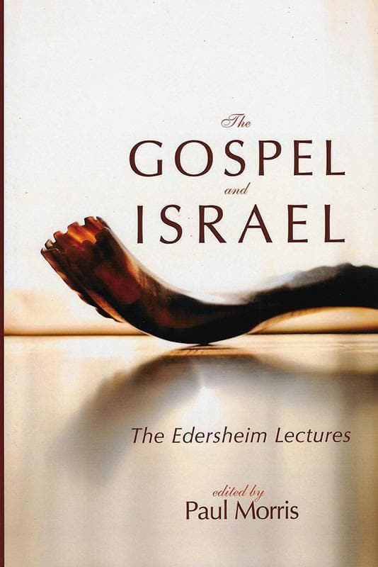 9781625641540-Gospel and Israel, The: The Edersheim Lectures-Morris, Paul (Editor)