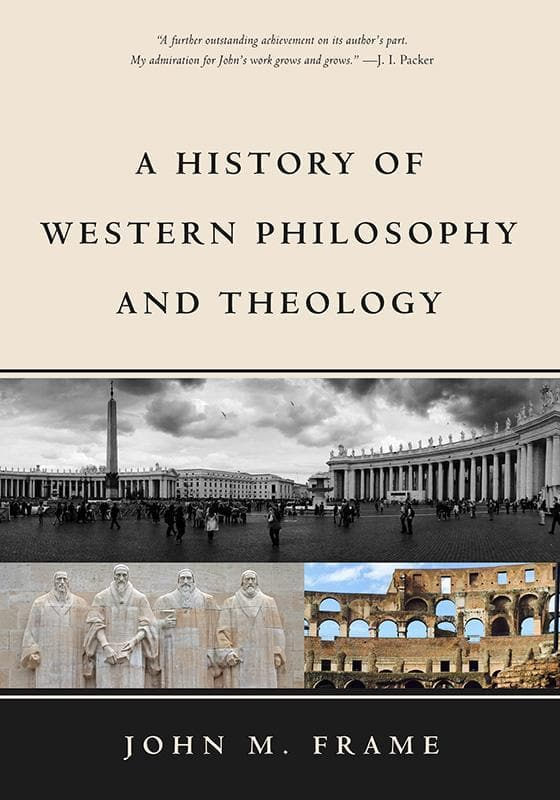 9781629950846-History of Western Philosophy and Theology, A-Frame, John M.