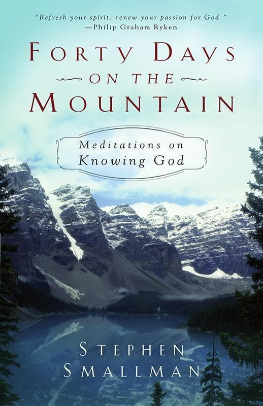 9781629951164-Forty Days on the Mountain: Meditations on Knowing God-Smallman, Stephen