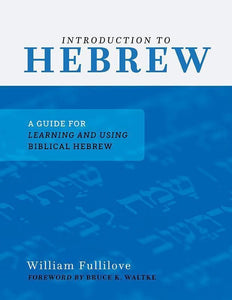 9781629952710-Introduction to Hebrew: A Guide for Learning and Using Biblical Hebrew-Fullilove, William