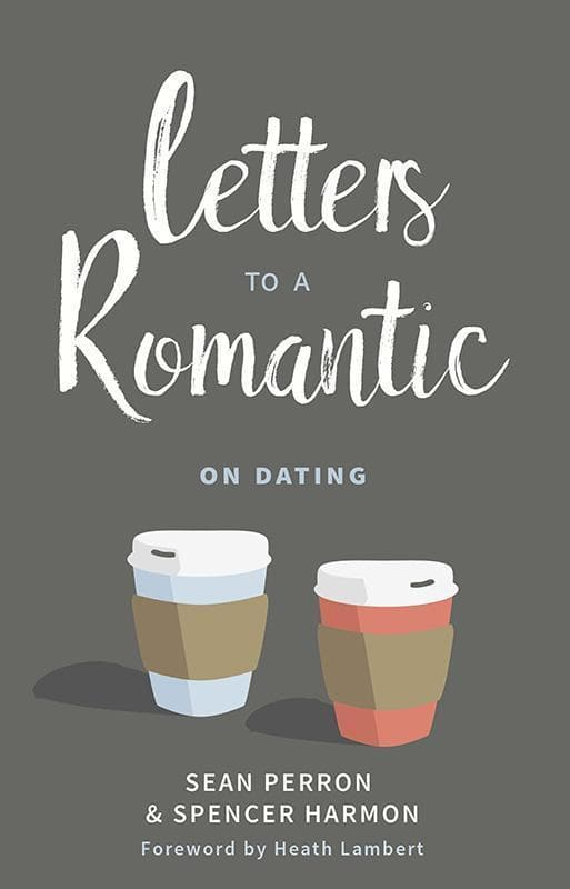 9781629953045-Letters to a Romantic on Dating-Perron, Sean; Harmon, Spencer