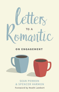 9781629953076-Letters to a Romantic on Engagement-Perron, Sean; Harmon, Spencer