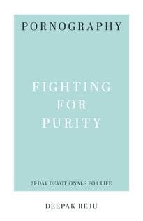 Pornography: Fighting for Purity by Reju, Deepak (9781629953632) Reformers Bookshop