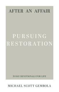 After an Affair: Pursuing Restoration by Gembola, Michael Scott (9781629953908) Reformers Bookshop