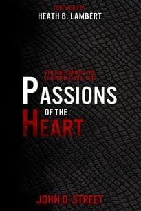 Passions of the Heart: Biblical Counsel for Stubborn Sexual Sins by Street, John D (9781629954028) Reformers Bookshop