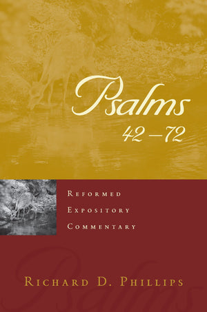 REC Psalms 42–72 by Phillips, Richard D. (9781629954554) Reformers Bookshop