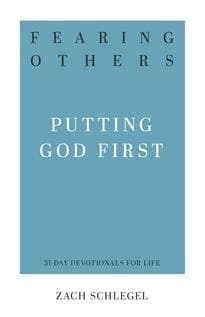 Fearing Others: Putting God First