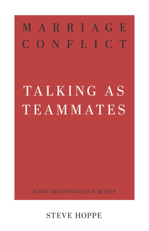 Marriage Conflict: Talking as Teammates by Hoppe, Steve (9781629956855) Reformers Bookshop