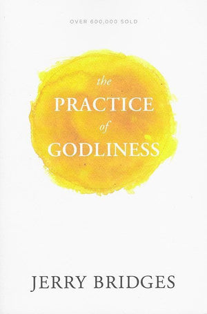 9781631465949-Practice of Godliness, The-Bridges, Jerry
