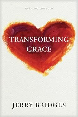 Transforming Grace by Bridges, Jerry (9781631468643) Reformers Bookshop