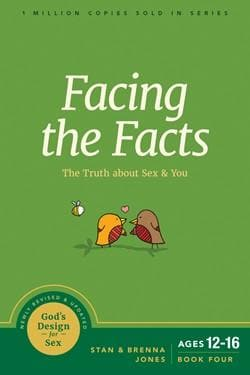 Facing the Facts: The Truth about Sex and You by Jones, Stan; Jones, Brenna (9781631469480) Reformers Bookshop