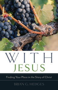 9781633421066 With Jesus: Finding Your Place in the Story of Christ - Brian Hedges