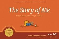 The Story of Me: Babies, Bodies, and a Very Good God by Jones, Stan; Jones, Brenna (9781641581332) Reformers Bookshop