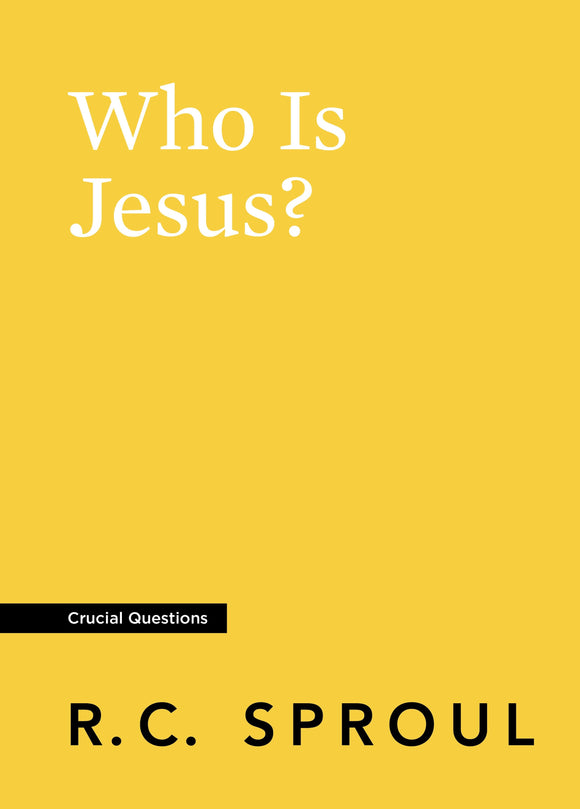 Crucial Questions: Who Is Jesus, by R. C. Sproul