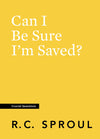 Crucial Questions: Can I Be Sure I'm Saved, by R. C. Sproul