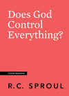 Crucial Questions: Does God Control Everything, by R. C. Sproul