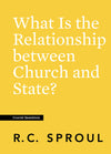 Crucial Questions: What Is the Relationship between Church and State, by R. C. Sproul