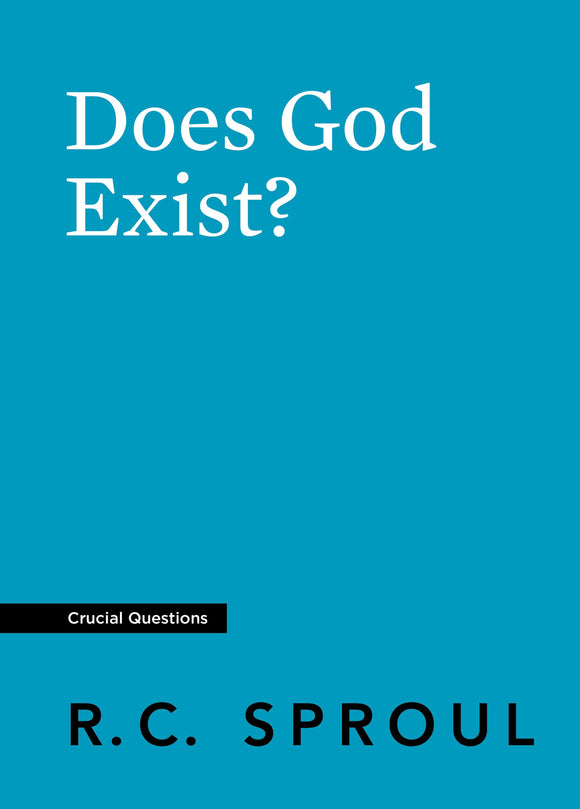 Crucial Questions: Does God Exist, by R. C. Sproul