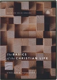 The Basics of the Christian Life