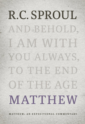 Matthew: An Expositional Commentary | Sproul, R.C. | 9781642891768