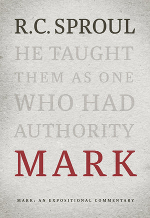 Mark: An Expositional Commentary | Sproul, R.C. | 9781642891799