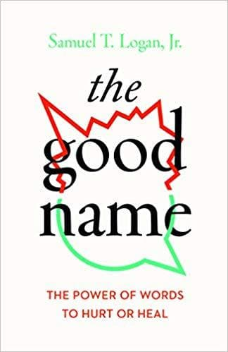 The Good Name: The Power of Words to Heal