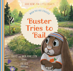 Buster Tries to Bail: When You are Stressed by Powlison, Nan (9781645070788) Reformers Bookshop