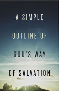 A Simple Outline of God's Way of Salvation (25 Pack)