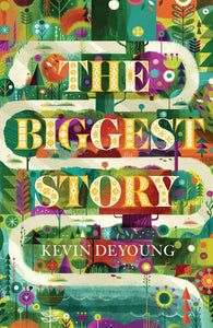 9781682163689 The Biggest Story Tract 25 pk by Kevin DeYoung