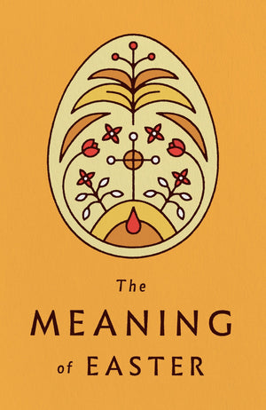 The Meaning of Easter (Redesign 25-pack) [Redesign] by (9781682164006) Reformers Bookshop