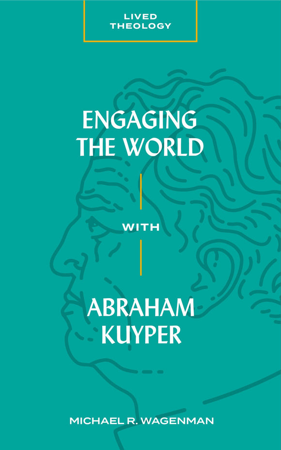 Engaging the World with Abraham Kuyper