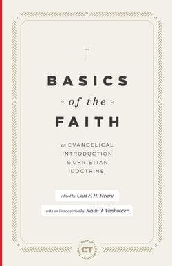 The Basics of the Faith by Henry, Carl F. H. (9781683593386) Reformers Bookshop