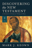 Discovering the New Testament: An Introduction to Its Background, Theology, and Themes (Volume 2: The Pauline Letters)