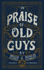 In Praise of Old Guys