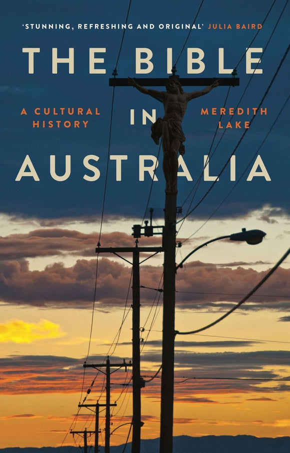 Bible in Australia: A Cultural History