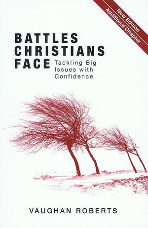 9781780781150-Battles Christians Face: Tackling Big Issues with Confidence-Roberts, Vaughan