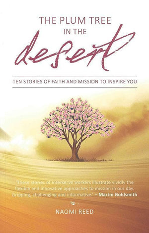 9781780781419-Plum Tree in the Desert, The: Ten Stories of Faith and  Mission to Inspire You-Reed, Naomi