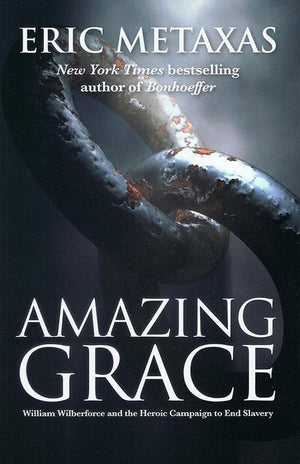 9781780783048-Amazing Grace: William Wilberforce and the Heroic Campaign to End Slavery-Metaxas, Eric