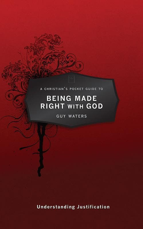 9781781911099-Christian's Pocket Guide to Being Made Right with God: Understanding Justification-Waters, Guy
