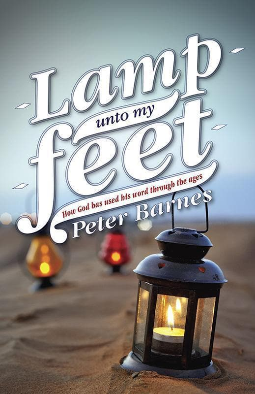 9781781911211-Lamp Unto My Feet: How God Has Used His Word through the Ages-Barnes, Peter