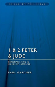 1 & 2 Peter & Jude: Christians Living in an Age of Suffering