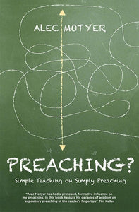 9781781911303-Preaching: Simple Teaching on Simply Preaching-Motyer, Alec