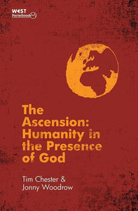 9781781911440-Ascension, The: Humanity in the Presence of God-Chester, Tim
