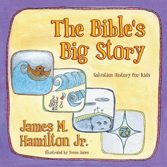 9781781911624-Bible's Big Story, The: Salvation History for Kids-Hamilton Jr., James M.