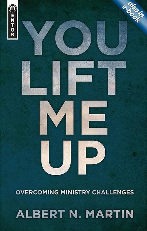 9781781912270-You Lift Me Up: Overcoming Ministry Challenges-Martin, A. N.
